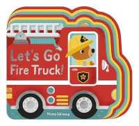 Link to an enlarged image of Let's Go, Fire Truck! (Let's Go) -- Board book (First Edit)