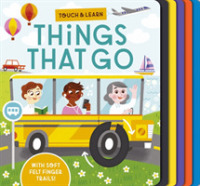 Link to an enlarged image of Touch and Learn Things That Go (Touch and Learn) -- Board book