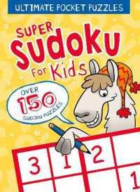 Ultimate Pocket Puzzles: Super Sudoku for Kids 9781788884815