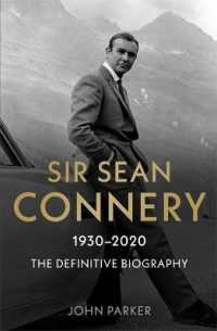 Link to an enlarged image of Sir Sean Connery - the Definitive Biography: 1930 - 2020 -- Paperback / softback