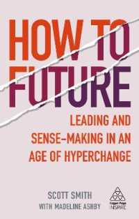 Link to an enlarged image of How to Future : Leading and Sense-Making in an Age of Hyperchange (Kogan Page Inspire)