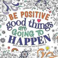 Link to an enlarged image of Be Positive: Good Things are Going to Happen -- Paperback / softback