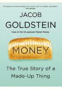 Link to an enlarged image of Money : The True Story of a Made-up Thing -- Paperback / softback (Export/Air)
