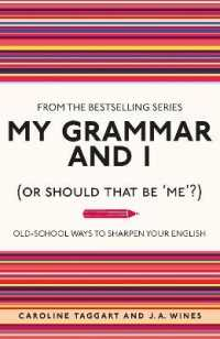 Link to an enlarged image of My Grammar and I : Or Should That Be Me? - Old-school Ways to Sharpen Your English