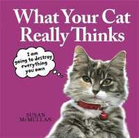 Link to an enlarged image of What Your Cat Really Thinks -- Hardback