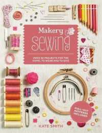 Link to an enlarged image of Makery Sewing : Over 300 Projects for the Home, to Wear and to Give (Illustrated)