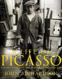 Link to an enlarged image of Life of Picasso Volume II : 1907 1917: the Painter of Modern Life -- Paperback / softback
