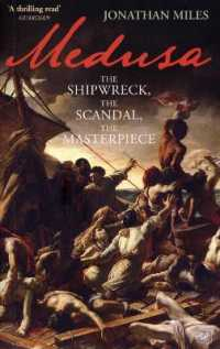 Link to an enlarged image of Medusa : The Shipwreck, the Scandal, the Masterpiece -- Paperback / softback