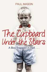 Link to an enlarged image of The Cupboard under the Stairs : A Boy Trapped in Hell...