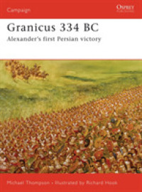 Link to an enlarged image of Granicus 334 BC : Alexander's First Persian Victory (Campaign)