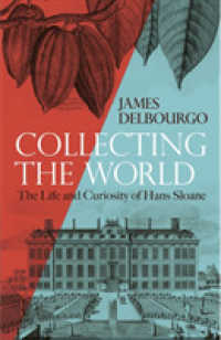 Link to an enlarged image of Collecting the World : The Life and Curiosity of Hans Sloane -- Hardback