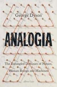Link to an enlarged image of Analogia : The Entangled Destinies of Nature, Human Beings and Machines -- Hardback