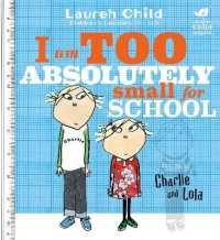 Link to an enlarged image of Charlie and Lola: I Am Too Absolutely Small for School (Charlie and Lola) -- Paperback / softback