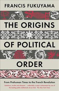 Link to an enlarged image of Origins of Political Order : From Prehuman Times to the French Revolution -- Paperback / softback (Main)