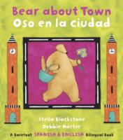 Link to an enlarged image of Bear about Town/Oso en las Ciudad (The Bear Series) (Reissue)