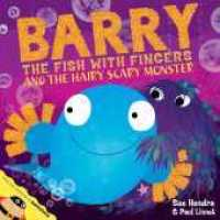 Link to an enlarged image of Barry the Fish with Fingers and the Hairy Scary Monster -- Paperback / softback