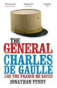 Link to an enlarged image of General : Charles De Gaulle and the France He Saved -- Paperback / softback