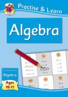 New Practise & Learn: Algebra for Ages 1... by Cgp Books Cgp Books