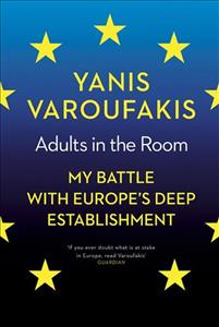 Link to an enlarged image of Adults in the Room : My Battle with Europe's Deep Establishment -- Paperback