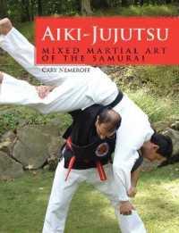 Link to an enlarged image of Aiki-Jujutsu : Mixed Martial Art of the Samurai