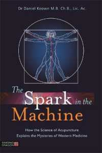 Link to an enlarged image of The Spark in the Machine : How the Science of Acupuncture Explains the Mysteries of Western Medicine