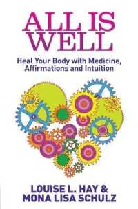 Link to an enlarged image of All Is Well : Heal Your Body with Medicine, Affirmations and Intuition -- Paperback / softback
