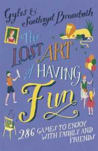 Link to an enlarged image of Lost Art of Having Fun : 286 Games to Enjoy with Family and Friends -- Paperback / softback