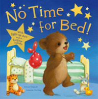 Link to an enlarged image of No Time for Bed! -- Novelty book