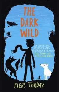 Link to an enlarged image of Last Wild Trilogy: the Dark Wild : Book 2 (The Last Wild Trilogy) -- Paperback / softback