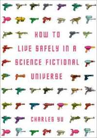 How to Live Safely in a Science Fictional Universe 9781848876828