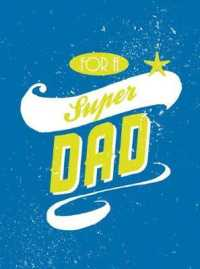 Link to an enlarged image of For a Super Dad