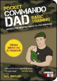 Link to an enlarged image of Pocket Commando Dad : Advice for New Recruits to Fatherhood: from Birth to 12 months -- Paperback / softback