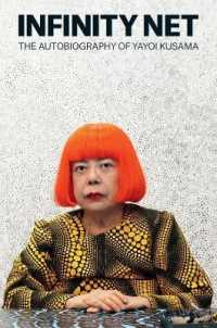 Link to an enlarged image of Infinity Net : The Autobiography of Yayoi Kusama