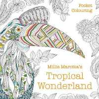 Link to an enlarged image of Millie Marotta's Tropical Wonderland Pocket Colouring (Millie Marotta) -- Paperback / softback