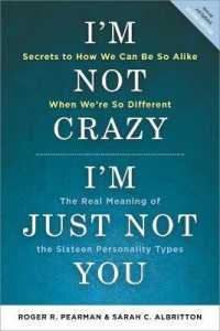 Link to an enlarged image of I'm Not Crazy, I'm Just Not You : The Real Meaning of the 16 Personality Types (2nd)