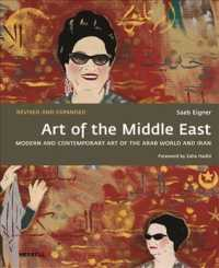 Link to an enlarged image of Art of the Middle East : Modern and Contemporary Art of the Arab World and Iran (Revised Expanded)