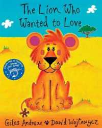 Link to an enlarged image of Lion Who Wanted to Love -- Paperback / softback