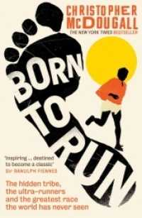 Link to an enlarged image of Born to Run : The hidden tribe, the ultra-runners, and the greatest race the world has never s -- Paperback / softback (Main)