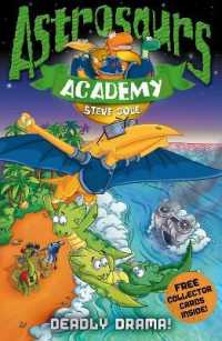 Link to an enlarged image of Astrosaurs Academy 5: Deadly Drama! (Astrosaurs Academy) -- Paperback / softback