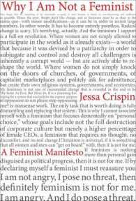 Link to an enlarged image of Why I Am Not a Feminist A Feminist Manifesto
