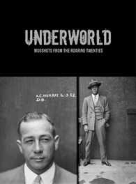 Link to an enlarged image of Underworld Mugshots from the Roaring Twenties