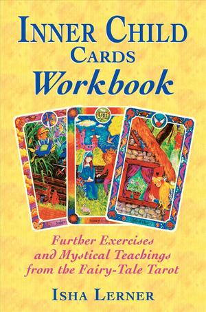 Link to an enlarged image of Inner Child Cards Workbook : Further Exercises and Mystical Teachings from the Fairy-Tale Tarot
