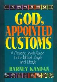 Link to an enlarged image of God's Appointed Customs : A Messianic Jewish Guide to the Biblical Lifecycle and Lifestyle