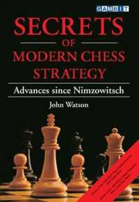 Link to an enlarged image of Secrets of Modern Chess Strategy : Advances since Nimzowitsch