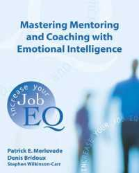 Link to an enlarged image of Mastering Mentoring and Coaching with Emotional Intelligence : Increase your Job EQ