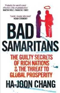 Link to an enlarged image of Bad Samaritans : The Guilty Secrets of Rich Nations and the Threat to Global Prosperity -- Paperback / softback