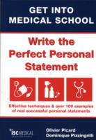 Link to an enlarged image of Get into Medical School - Write the Perfect Personal Statement : Effective Techniques & over 100 Examples of Real Successful Personal Statements -- Pa