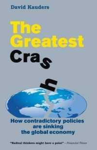 Link to an enlarged image of The Greatest Crash : How Contradictory Policies Are Sinking the Global Economy