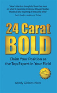 Link to an enlarged image of 24 Carat Bold: Claim Your Position as the Top Expert in Your Field (2ND)