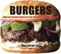 Link to an enlarged image of Burgers : From the Ultimate Burger to the Southwest Red-Bean Burger